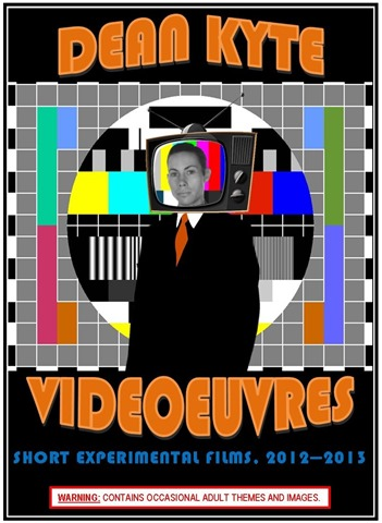 Videoeuvres: Short Experimental Films, 2012-2013, by Dean Kyte