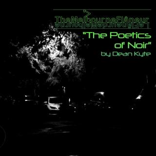 """The Melbourne Flâneur"": ""The Poetics of Noir"" by Dean Kyte"