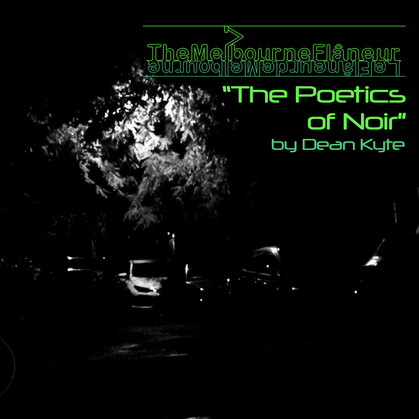 """The Melbourne Flâneur"": ""The Poetics of Noir"", by Dean Kyte"