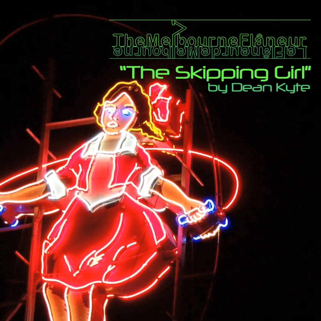 """""""The Melbourne Flâneur"""": """"The Skipping Girl"""" by Dean Kyte"""