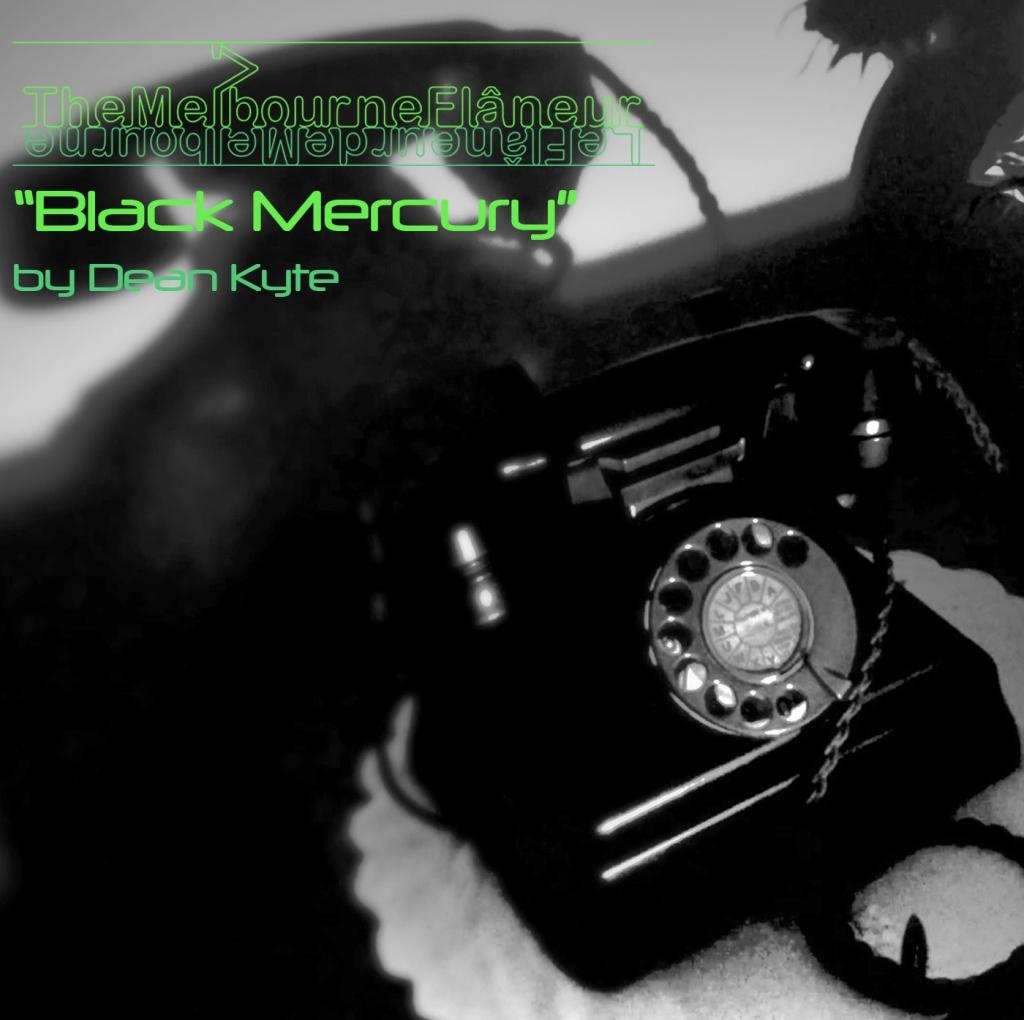 """""""The Melbourne Flâneur"""": """"Black Mercury"""" (2020)"""