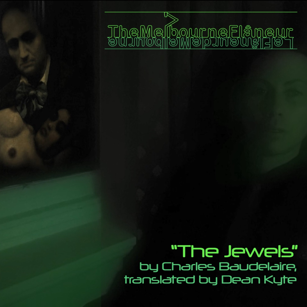 The Melbourne Flâneur: The Jewels by Charles Baudelaire, translated by Dean Kyte